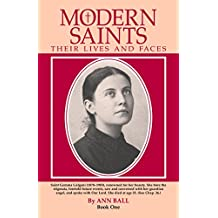 Modern Saints Book 1: Their Lives and Their Faces