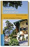Einkehren und genießen - Die besten Ausflugstipps für Südbayern - Bernhard Blöchl