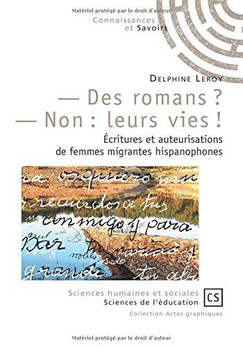 Descargar Libro - Des romans ? - Non : leurs vies ! de Delphine Leroy
