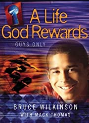 A Life God Rewards: Guys Only (Breakthrough Series) by Bruce Wilkinson (2002-10-14)