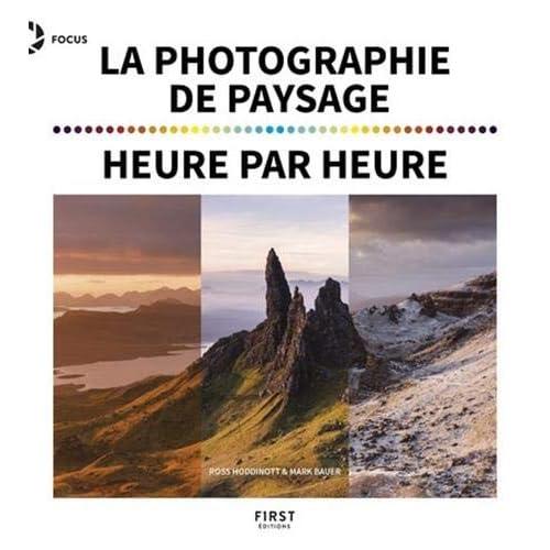La photographie de paysage heure par heure