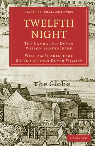 Twelfth Night: The Cambridge Dover Wilson Shakespeare (Cambridge Library Collection - Shakespeare and Renaissance Drama)