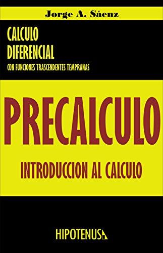 Precalculo: Introduccion al Calculo por Jorge Saenz