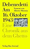 Am 16. Oktober 1943: Eine Chronik aus dem Ghetto / Acht Juden. Ein polemischer Essay (Bücher des 9. November -