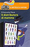 Scarica Libro Il distributore di mamme (PDF,EPUB,MOBI) Online Italiano Gratis