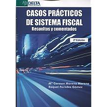 Casos Prácticos de Sistema Fiscal: resueltos y comentados