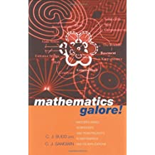 Mathematics Galore!: Masterclasses, Workshops and Team Projects in Mathematics and its Applications by Christopher Budd (2001-05-17)