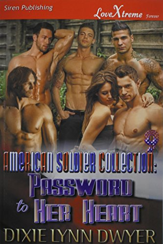 The American Soldier Collection 9: Password to Her Heart (Siren Publishing LoveXtreme Forever)