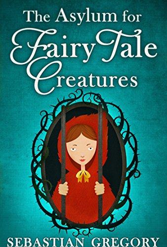 The Asylum For Fairy-Tale Creatures (English Edition)