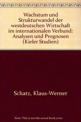wachstum-und-strukturwandel-der-westdeutschen-wirtschaft-im-internationale-verbund-analysen-und-prog