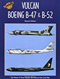 Boeing B-47, B-52 and the Avro Vulcan (Legends of the Air Series Vol 5, Band 5)