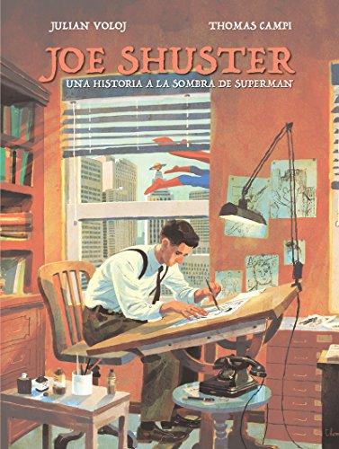 Joe Shuster: Una historia a la sombra de Superman (_Vela Gráfica) por Thomas Campi