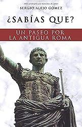 ¿Sabías que?: Un paseo por la antigua Roma (Volumen)