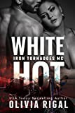 White Hot (The Iron Tornadoes MC Book 6)