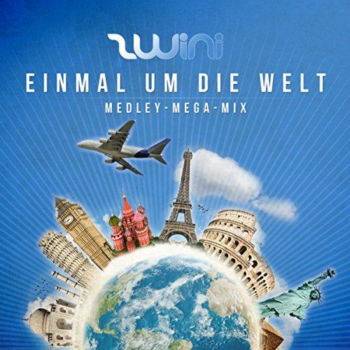 Einmal um die ganze Welt / Palma, Palma, Palma De Mallorca / Paris / Traum von Jamaica / Komm, geh' mit mir nach Kanada / Moskau (Medley-Megamix)