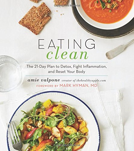 Detox-plan (Eating Clean: The 21-Day Plan to Detox, Fight Inflammation, and Reset Your Body)