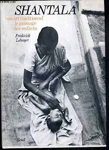 Shantala : Un art traditionnel, le massage des enfants