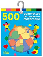 Les gommettes autocollantes - 500 gommettes autocollantes maternelle - De 3 à 5 ans de .