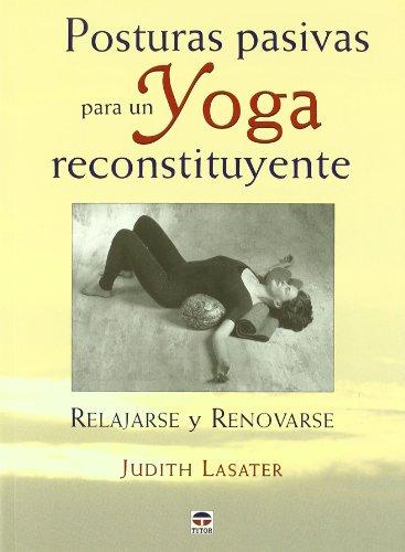 Descargar Libro Posturas pasivas para un yoga reconstituyente de Judith Lasater