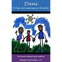 Dani, el hijo del empresario forestal: Un cuento infantil para adultos (Spanish Edition)