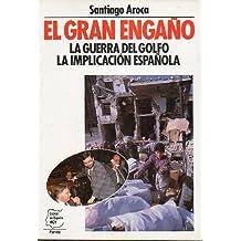 El GRAN ENGAÑO - La Guerra Del Golfo La Implicación Española