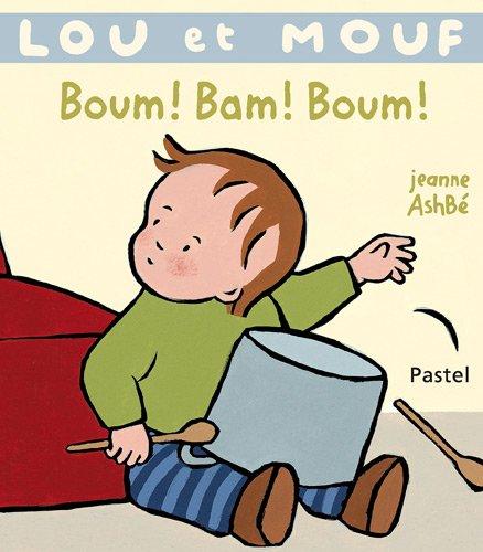 Lou et Mouf : Boum ! Bam ! Boum !