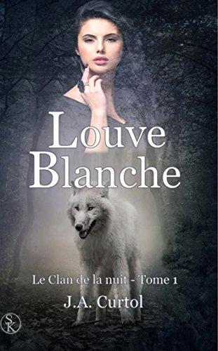 Le clan de la nuit 1 : Louve blanche