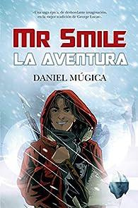 Mr. Smile. La aventura par  Daniel Múgica Díaz