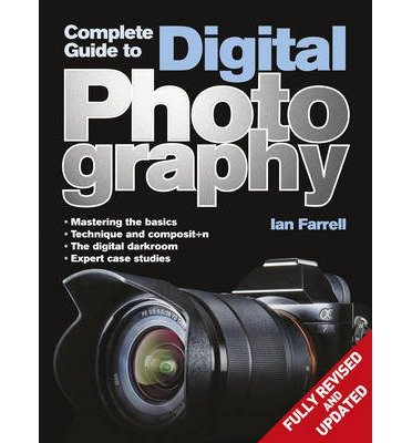 [(Complete Guide to Digital Photography)] [ By (author) Ian Farrell ] [October, 2014]