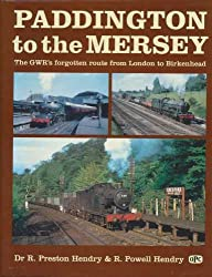 Paddington to the Mersey: G.W.R's Forgotten Route from London to Birkenhead