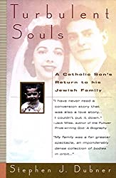 Turbulent Souls: A Catholic Son's Return to His Jewish Family