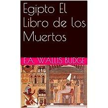 Egipto: El Libro de los Muertos (Spanish Edition)