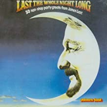 Last The Whole Night Long/Last, James