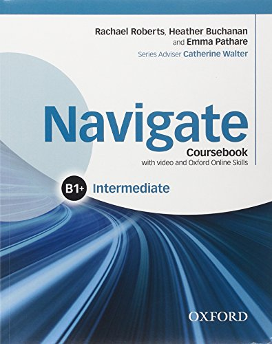 Navigate B1 +. Student's book-Workbook-Oxford Online Skills Program. Without key. Con e-boook. Per le Scuole superiori. Con espansione online