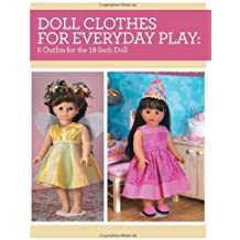 Doll Clothes for Everyday Play: 6 Outfits for the 18-Inch Doll by Joan Hinds (2014-03-14)