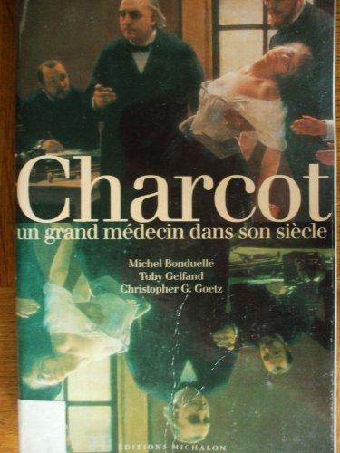 CHARCOT. Un grand médecin dans son siècle par Bruno Bonduelle
