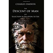 The Descent of Man, and Selection in Relation to Sex: With Illustrations