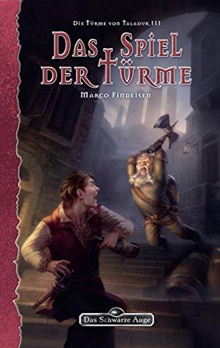 DSA 140: Die Türme von Taladur 3 - Das Spiel der Türme: Das Schwarze Auge Roman Nr. 140