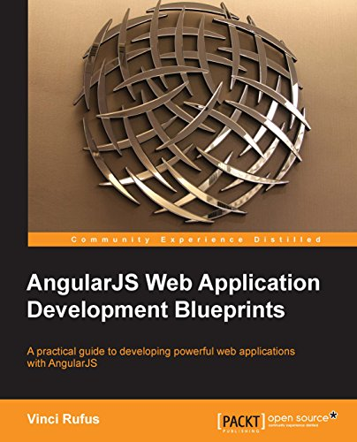 AngularJS Web Application Development Blueprints - Practical Projects for the Modern Web Developer