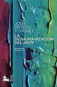 La deshumanización del arte par José Ortega y Gasset