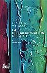 La deshumanización del arte par Ortega y Gasset
