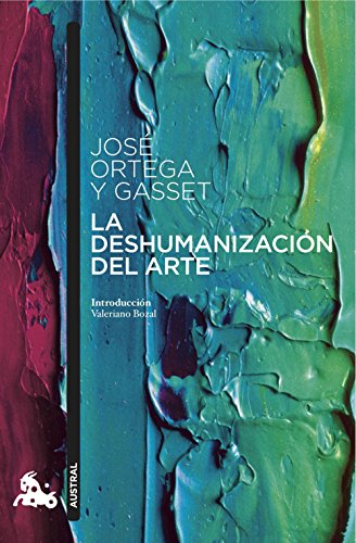 La deshumanización del arte (Contemporánea) por José Ortega y Gasset