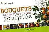 Bouquets de fruits et légumes sculptés