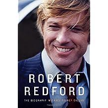 Robert Redford - The Biography