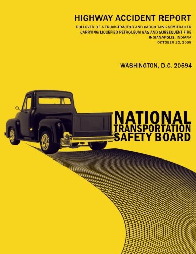 Rollover of a Truck-Tractor and Cargo Tank Semitrailer Carrying Liquefied Petroleum Gas and Subsequent Fire, Indianapolis, Indiana, October 22, 2009: Highway Accident Report NTSB/HAR-11/01 (Cargo 2009)