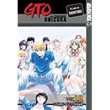 GTO: Great Teacher Onizuka, Vol. 18 by Tohru Fujisawa (2004-05-04)