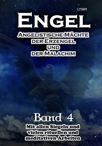 Engel - Band 4: Angelistische Mächte der Erzengel und der Malachim (Engel Band)