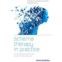 Schema Therapy in Practice: An Introductory Guide to the Schema Mode Approach by Arnoud Arntz (2012-10-12)