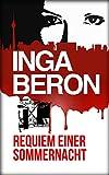 Requiem einer Sommernacht: Berlinkrimi nicht nur für Frauen: Ninas und Franks erster Fall von Inga Beron