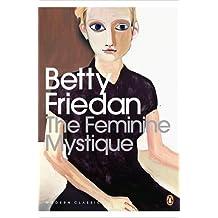 The Feminine Mystique (Penguin Modern Classics) by Betty Friedan (4-Mar-2010) Paperback